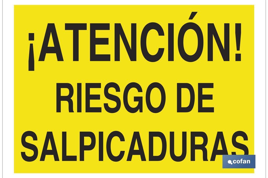 ¡ATENCIÓN! RIESGO DE SALPICADURAS