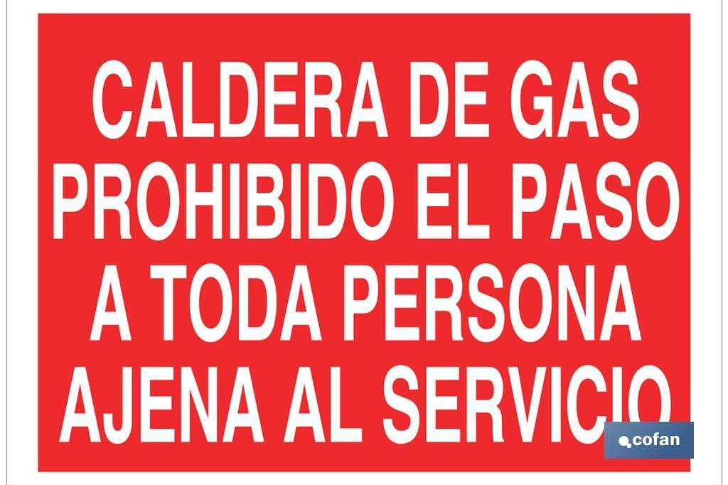 Caldera de gas prohibido el paso a toda persona ajena al servicio