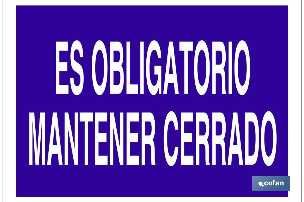 ES OBLIGATORIO MANTENER CERRADO