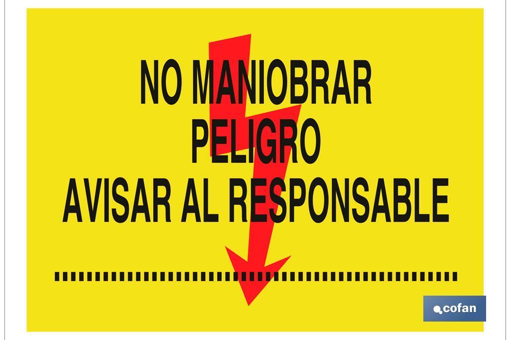No maniobrar peligro avisar al responsable