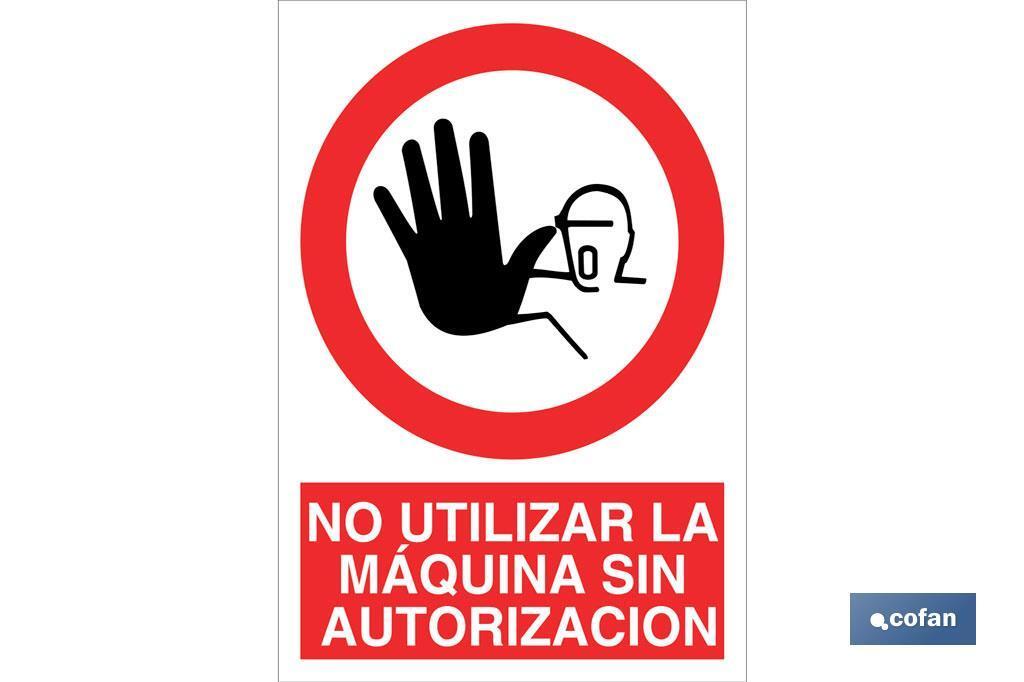 No utilizar la maquina sin autorización