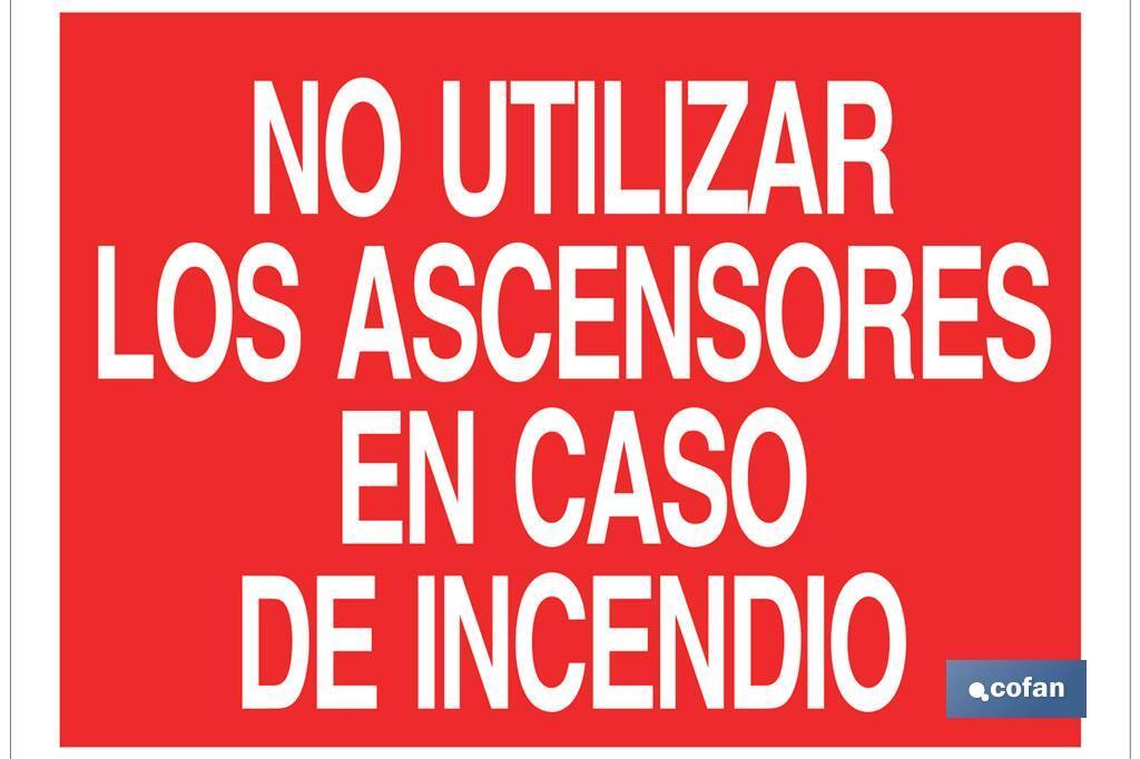 NO UTILIZAR LOS ASCENSORES EN CASO DE INCENDIO