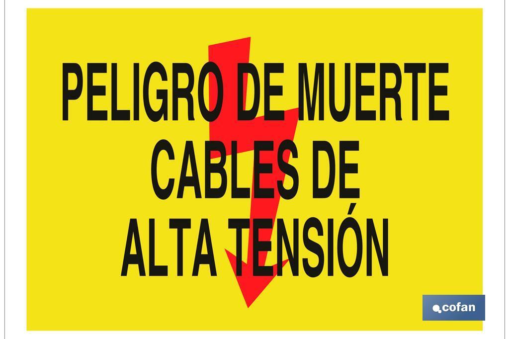 PELIGRO DE MUERTE CABLES DE ALTA TENSIÓN