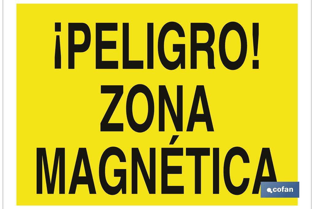 ¡Peligro! zona magnética