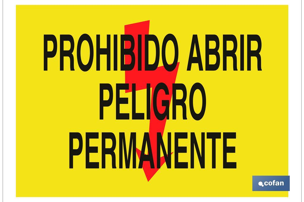 PROHIBIDO ABRIR PELIGRO PERMANENTE