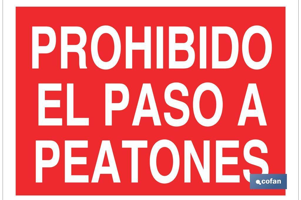 Prohibido el paso a peatones