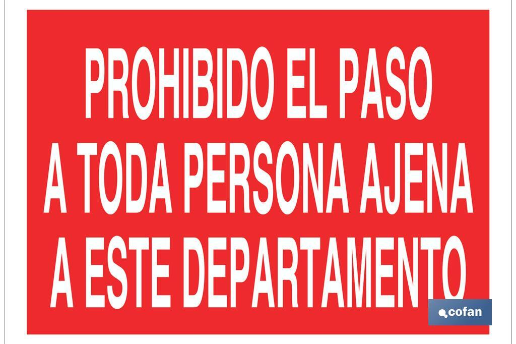 Prohibido el paso a toda persona ajena a este departamento