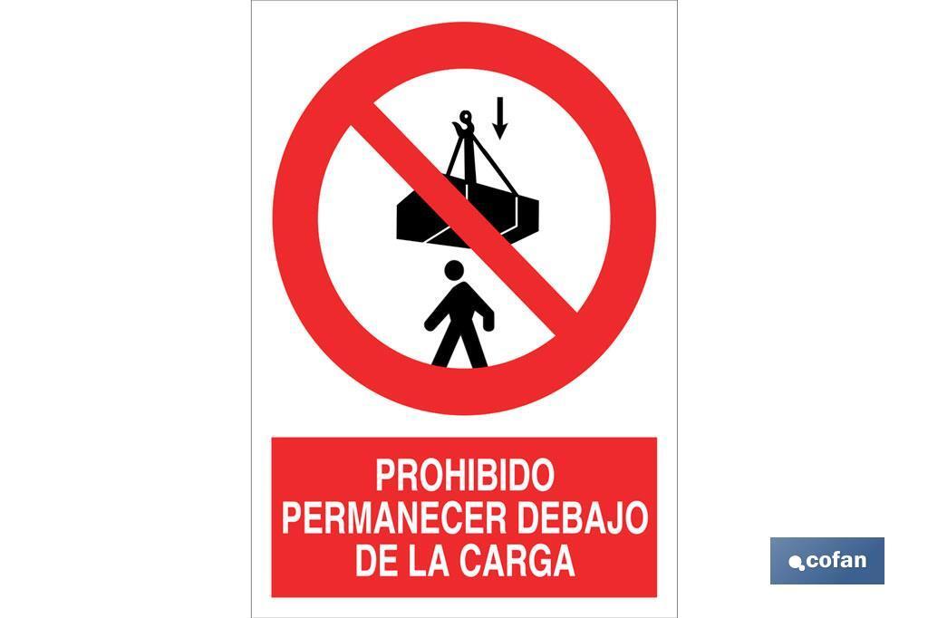 Prohibido permanecer debajo de la carga
