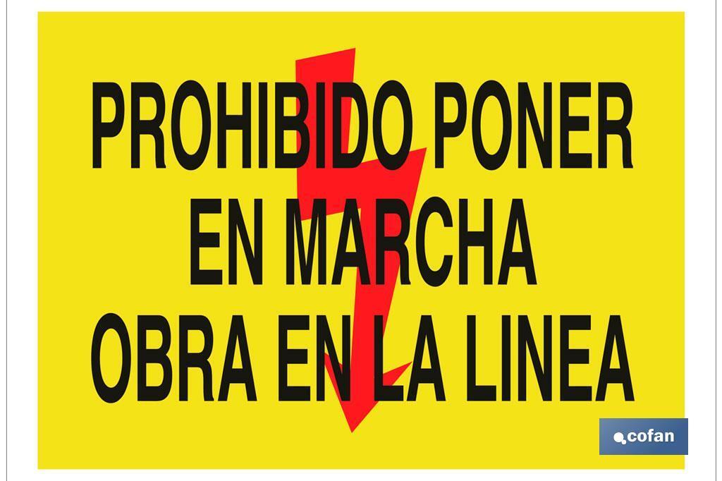 PROHIBIDO PONER EN MARCHA OBRA EN LA LÍNEA
