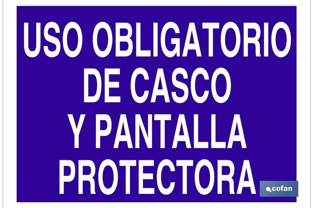 USO OBLIGATORIO DE CASCO Y PANTALLA PROTECTORA