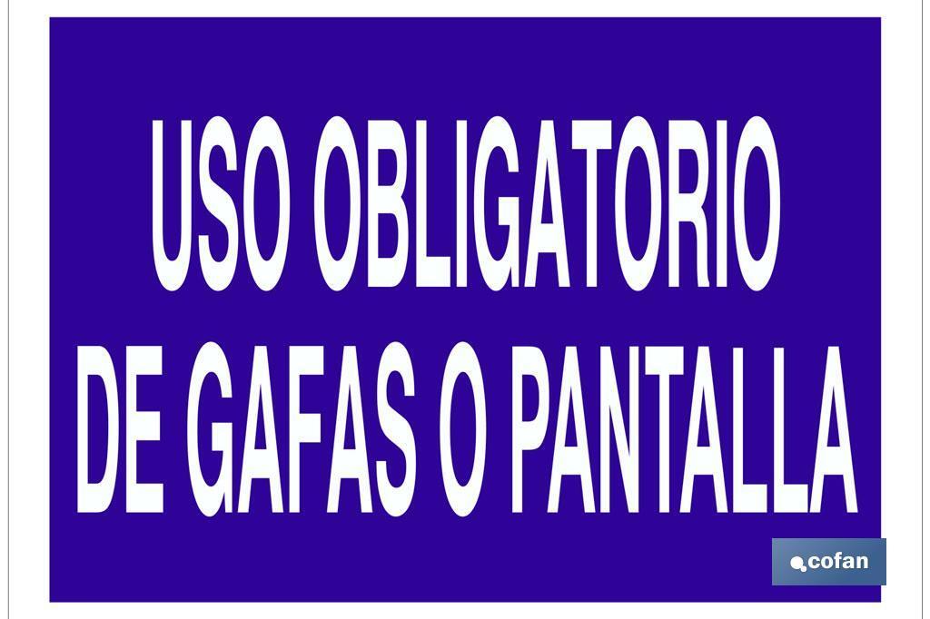 USO OBLIGATORIO DE GAFAS O PANTALLA