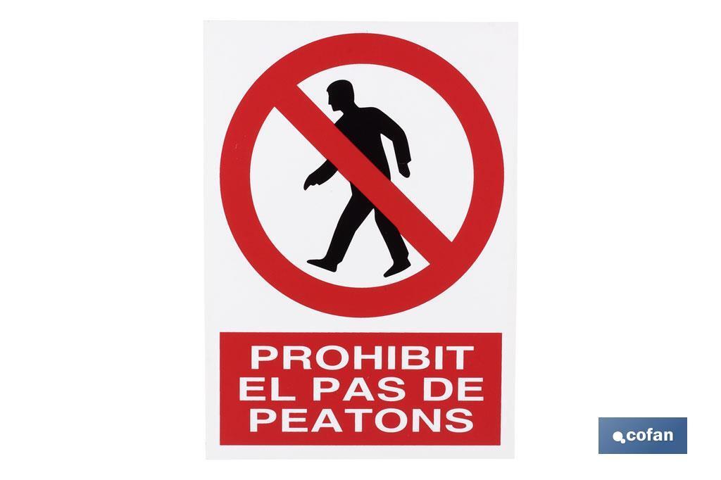 PROHIBIT PAS A PEATONS