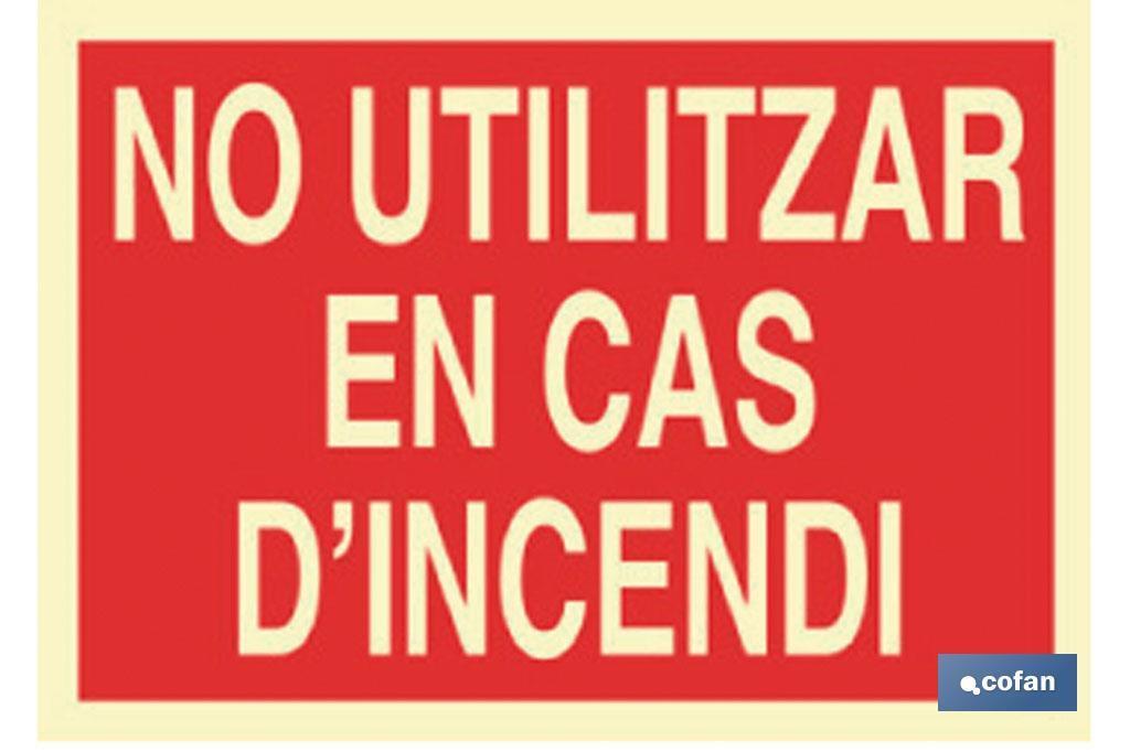 NO UTILITZAR EN CAS D'INCENDI